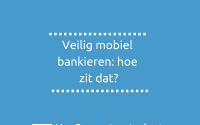 Veilig mobiel bankieren: hoe zit dat?